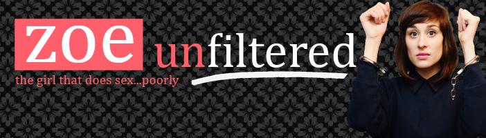 Zoe Unfiltered sex column blog
